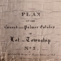 Plan of the Cunard and Palmer Estates in Lot or Township No.1